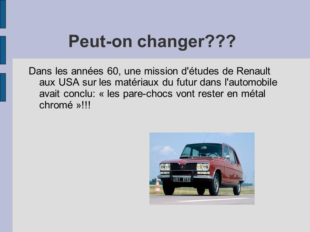 Peut-on changer??? Dans les années 60, une mission d'études de Renault aux USA sur les matériaux du futur dans l'automobile avait conclu: « les pare-c