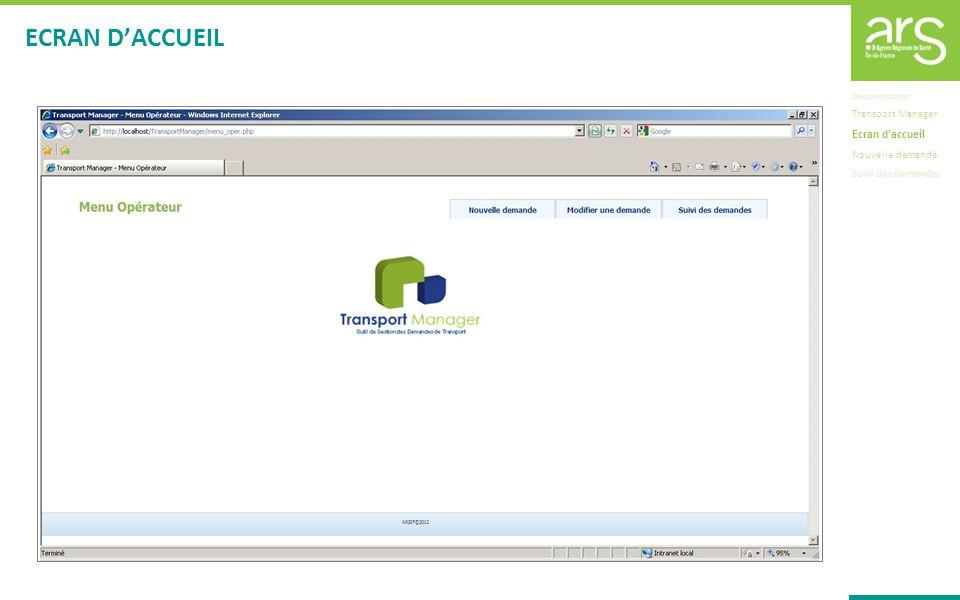 ECRAN DACCUEIL Documentation Transport Manager Ecran daccueil Nouvelle demande Suivi des demandes