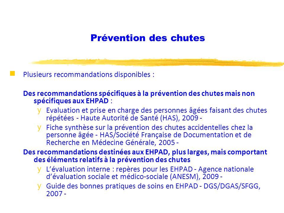 Plusieurs recommandations disponibles : Des recommandations spécifiques à la prévention des chutes mais non spécifiques aux EHPAD : yEvaluation et pri