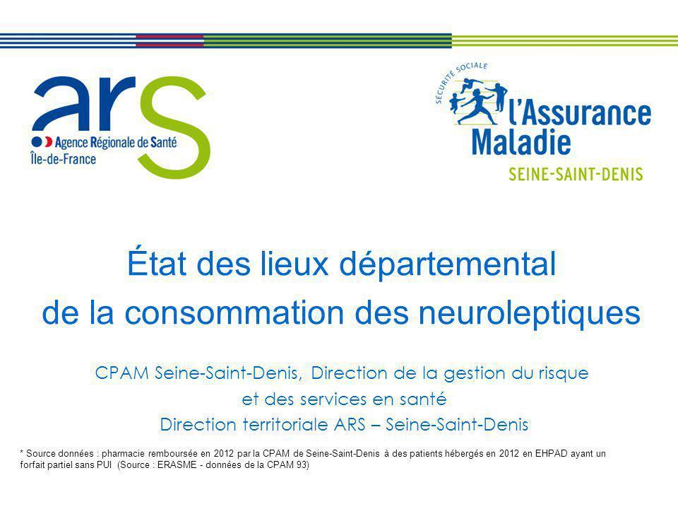 État des lieux départemental de la consommation des neuroleptiques CPAM Seine-Saint-Denis, Direction de la gestion du risque et des services en santé