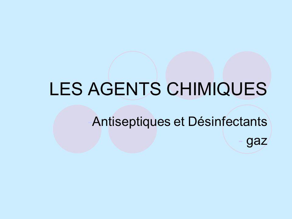 LES AGENTS CHIMIQUES -Antiseptiques et Désinfectants - gaz