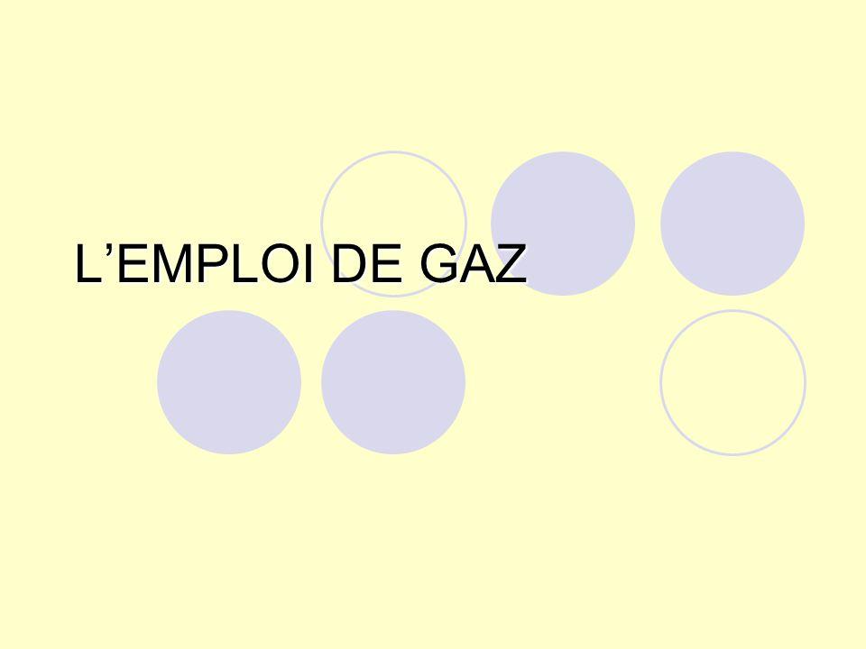 LEMPLOI DE GAZ