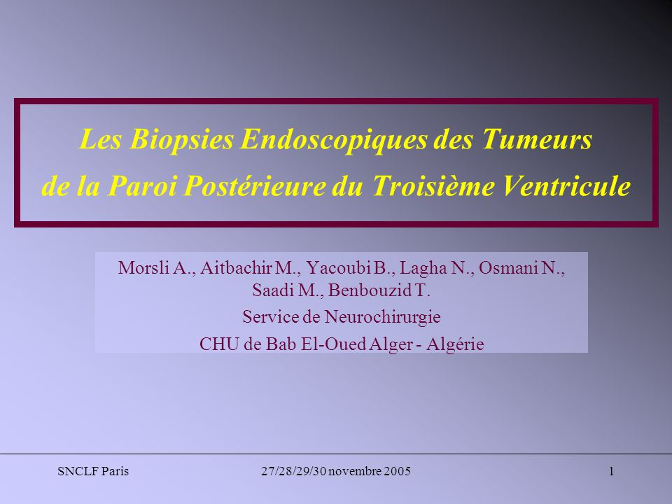 SNCLF Paris27/28/29/30 novembre 20052 Nosologie Sont inclus dans notre série toutes les lésions situées dans la partie postérieure du V3 associées à une dilatation ventriculaire : Parois du V3.