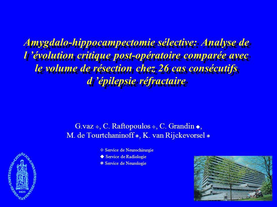 Amygdalo-hippocampectomie sélective: Analyse de l évolution critique post-opératoire comparée avec le volume de résection chez 26 cas consécutifs d ép