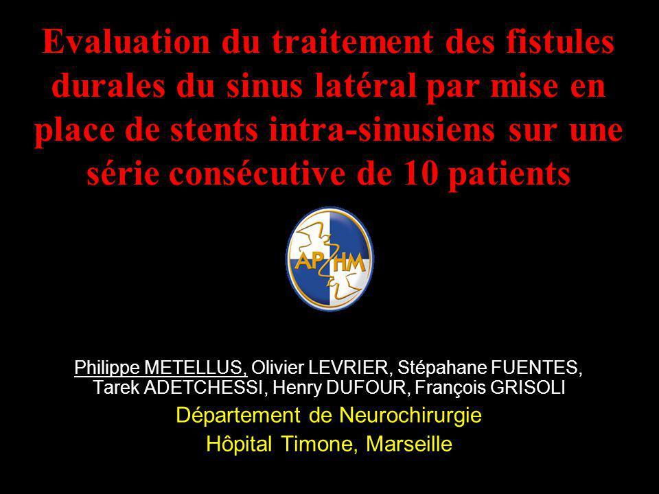 Evaluation du traitement des fistules durales du sinus latéral par mise en place de stents intra-sinusiens sur une série consécutive de 10 patients Ph