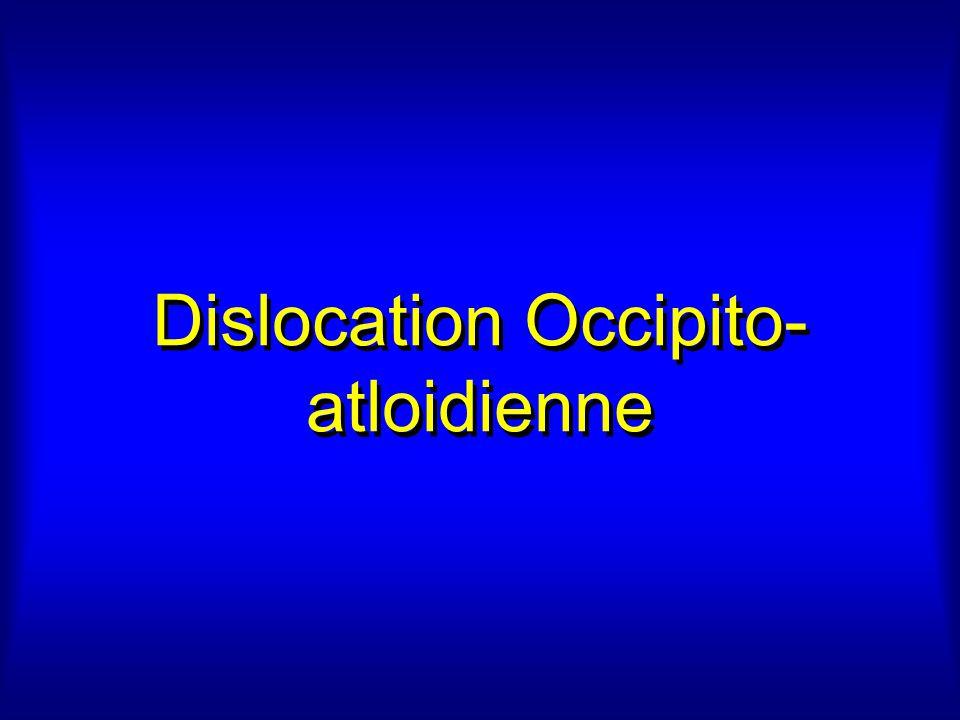 Dislocation Occipito- atloidienne
