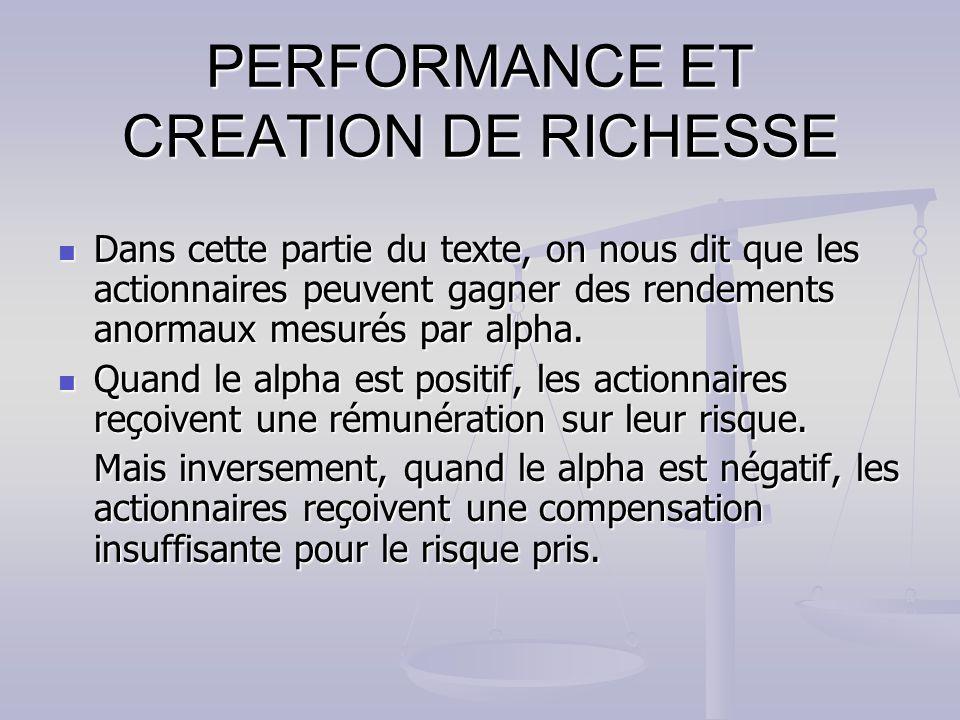 PERFORMANCE ET CREATION DE RICHESSE Dans cette partie du texte, on nous dit que les actionnaires peuvent gagner des rendements anormaux mesurés par alpha.