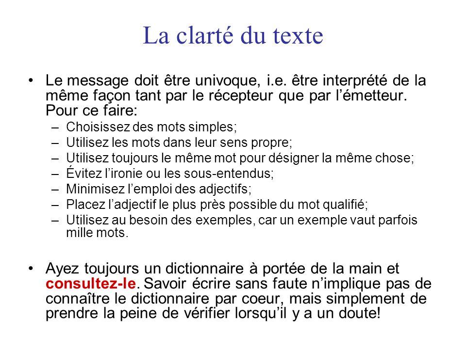 La clarté du texte Le message doit être univoque, i.e.