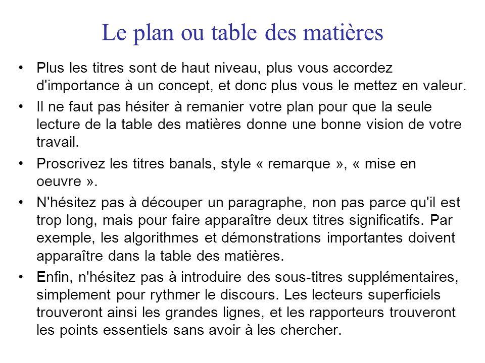 Le plan ou table des matières Plus les titres sont de haut niveau, plus vous accordez d importance à un concept, et donc plus vous le mettez en valeur.