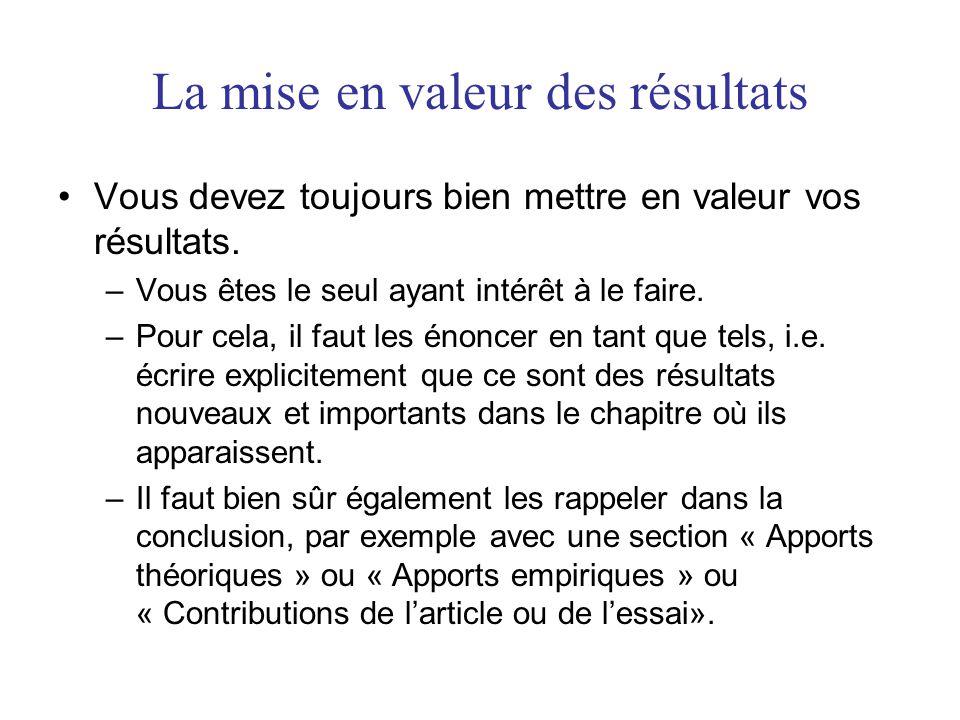 La mise en valeur des résultats Vous devez toujours bien mettre en valeur vos résultats.