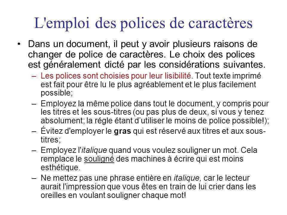 L emploi des polices de caractères Dans un document, il peut y avoir plusieurs raisons de changer de police de caractères.