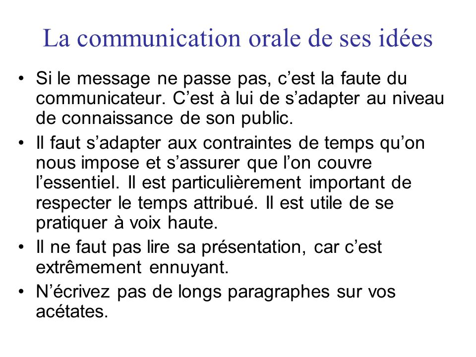 Si le message ne passe pas, cest la faute du communicateur.
