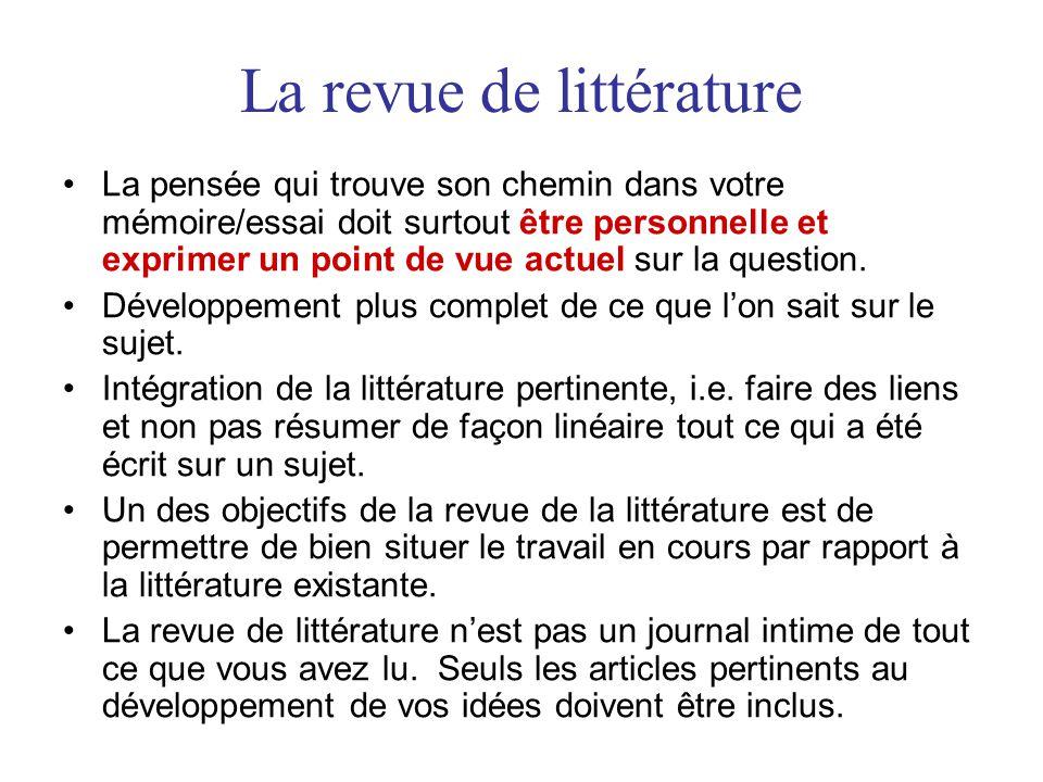 La revue de littérature La pensée qui trouve son chemin dans votre mémoire/essai doit surtout être personnelle et exprimer un point de vue actuel sur la question.