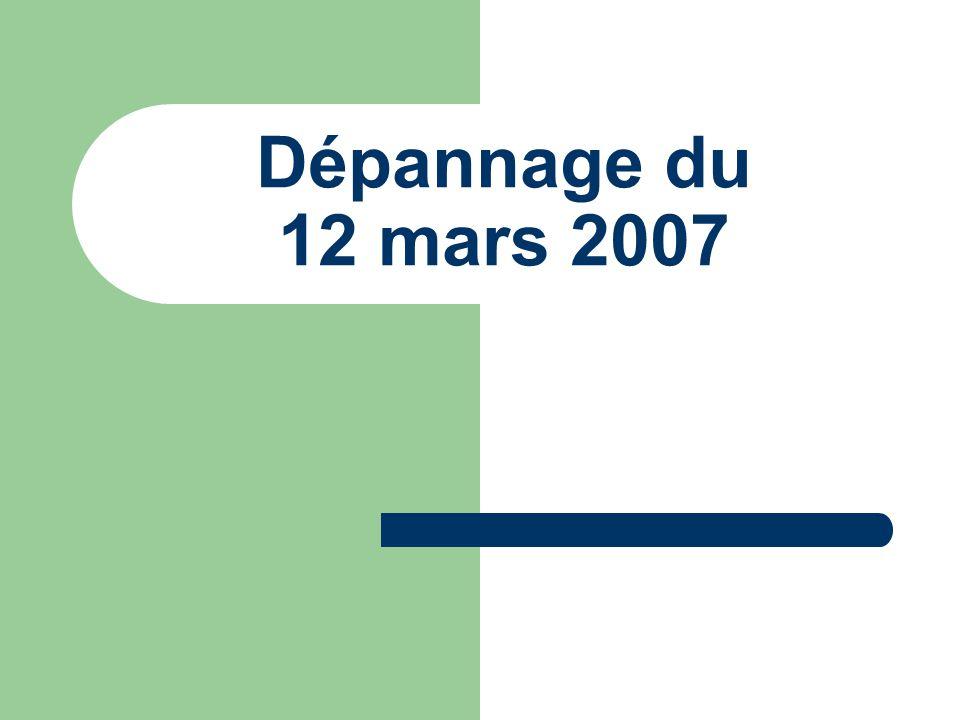 Dépannage du 12 mars 2007