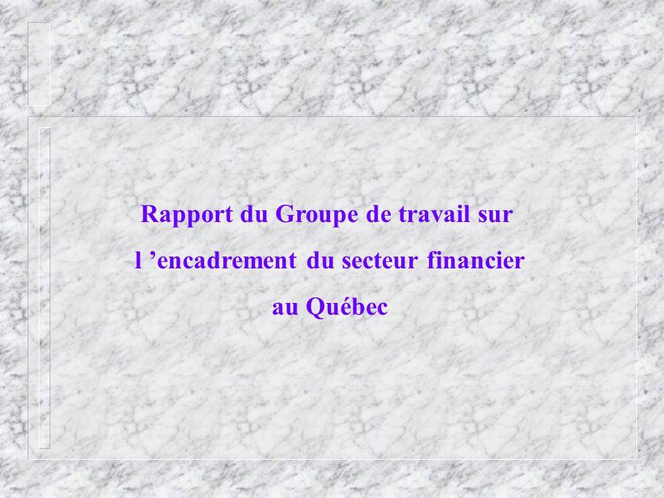 Rapport du Groupe de travail sur l encadrement du secteur financier au Québec