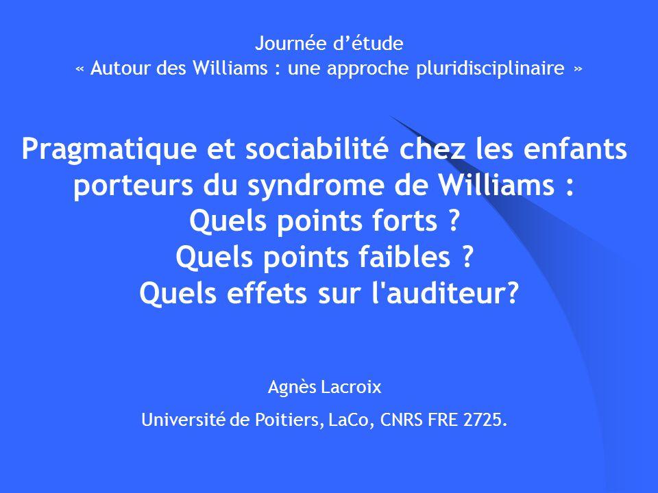 Pragmatique et sociabilité chez les enfants porteurs du syndrome de Williams : Quels points forts ? Quels points faibles ? Quels effets sur l'auditeur