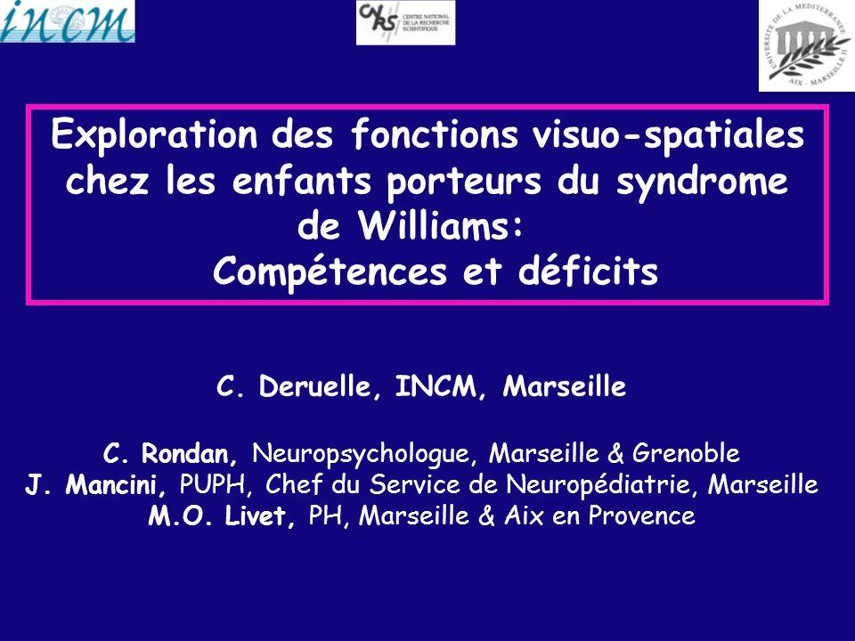 Exploration des fonctions visuo-spatiales chez les enfants porteurs du syndrome de Williams: Compétences et déficits C.