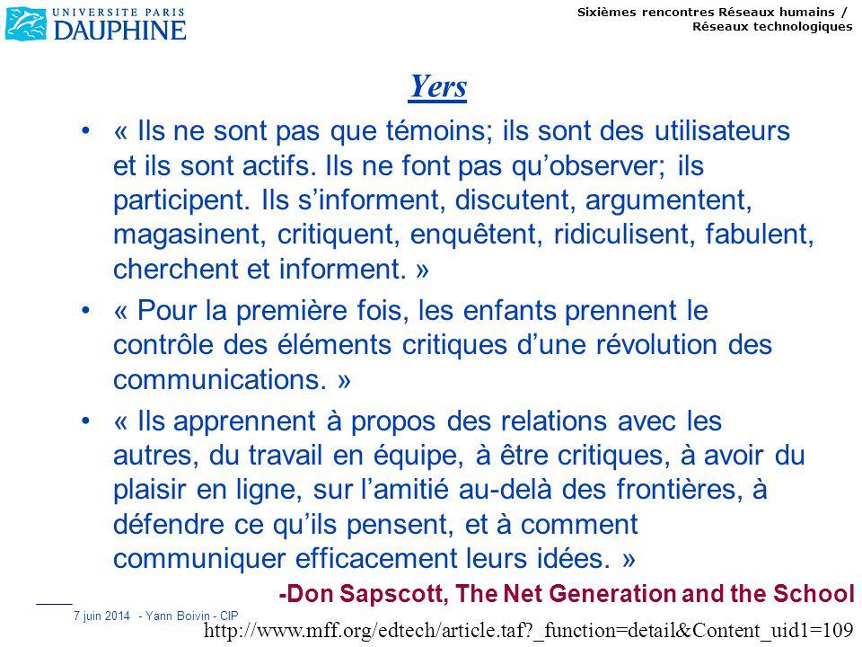 Sixièmes rencontres Réseaux humains / Réseaux technologiques 7 juin 2014 - Yann Boivin - CIP Yers « Ils ne sont pas que témoins; ils sont des utilisat