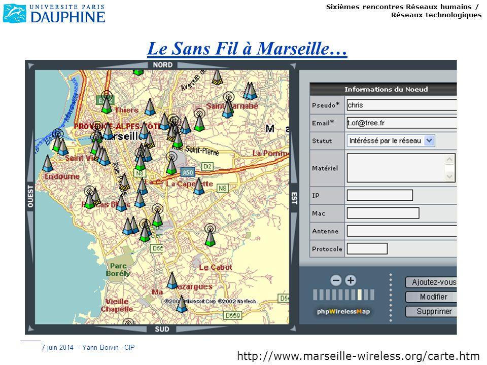 Sixièmes rencontres Réseaux humains / Réseaux technologiques 7 juin 2014 - Yann Boivin - CIP Le Sans Fil à Marseille… http://www.marseille-wireless.or
