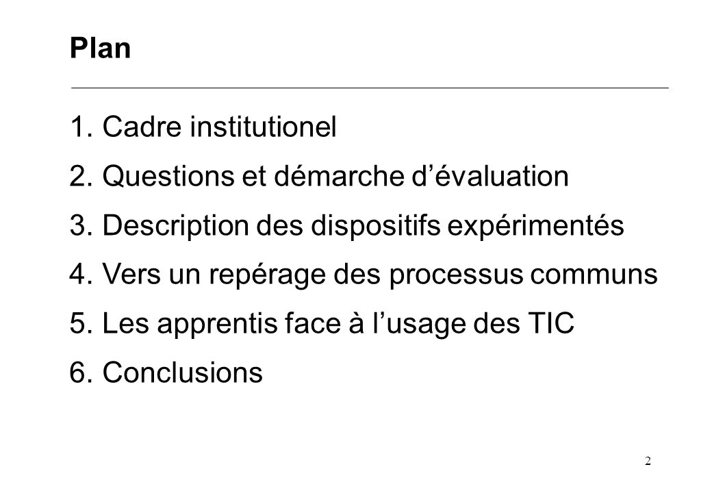2 Plan 1.Cadre institutionel 2.Questions et démarche dévaluation 3.Description des dispositifs expérimentés 4.Vers un repérage des processus communs 5