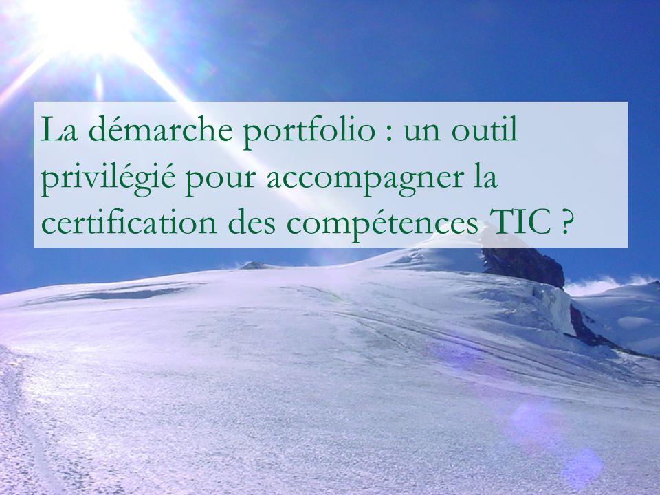 La démarche portfolio : un outil privilégié pour accompagner la certification des compétences TIC