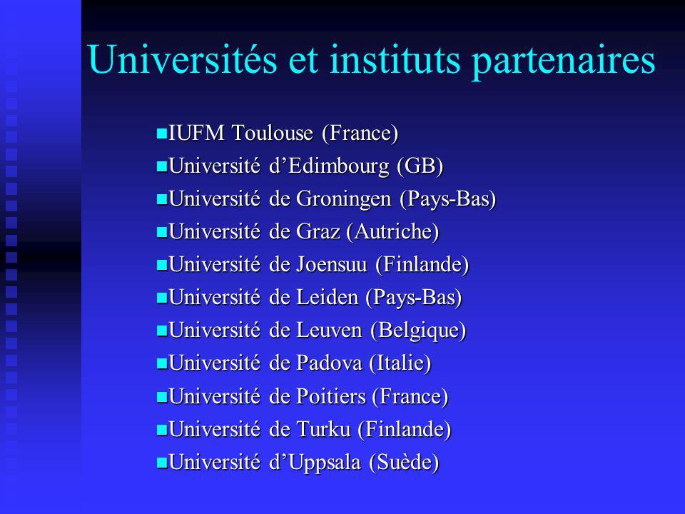 Universités et instituts partenaires UFM Toulouse (France) IUFM Toulouse (France) Université dEdimbourg (GB) Université dEdimbourg (GB) Université de