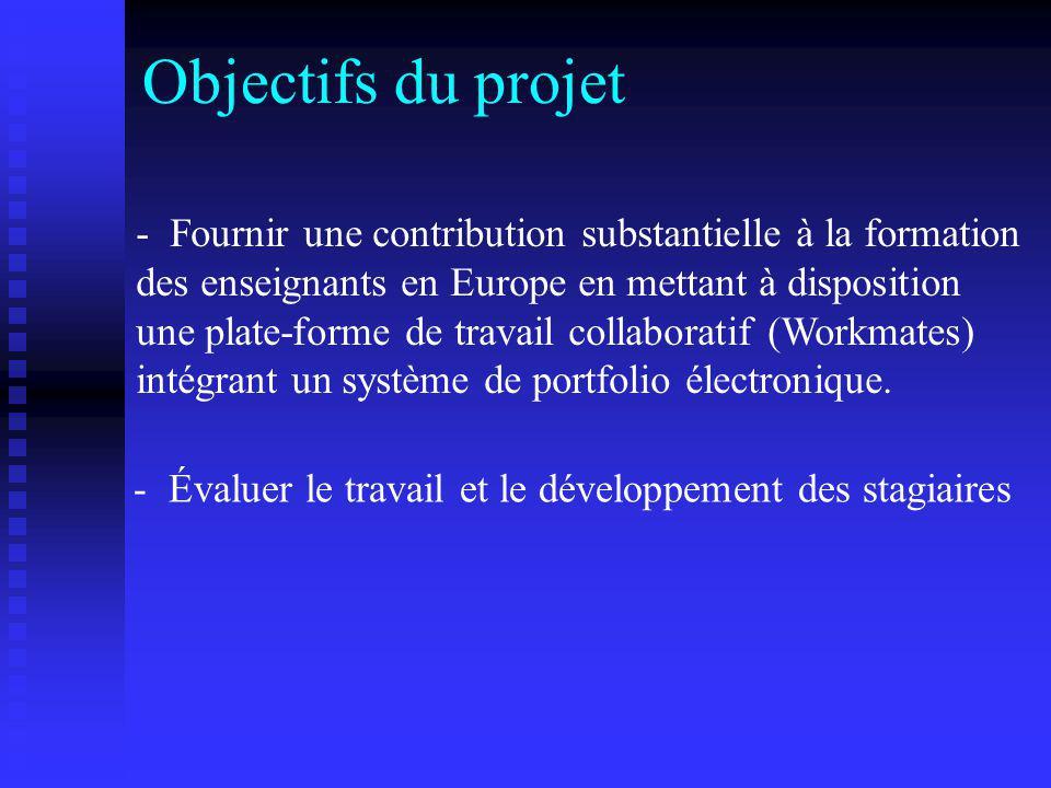 Objectifs du projet - Fournir une contribution substantielle à la formation des enseignants en Europe en mettant à disposition une plate-forme de trav
