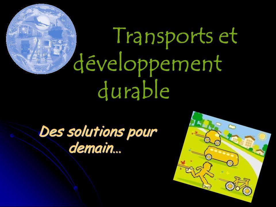 Transports et développement durable Des solutions pour demain…