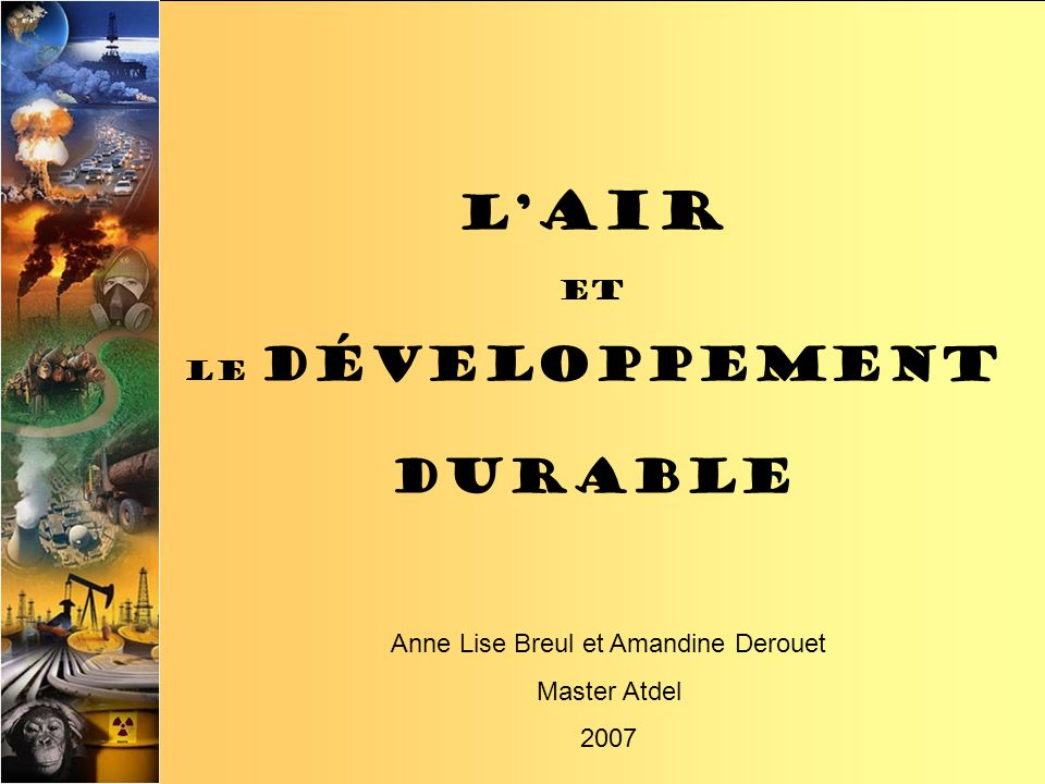 L air et le développement durable Anne Lise Breul et Amandine Derouet Master Atdel 2007