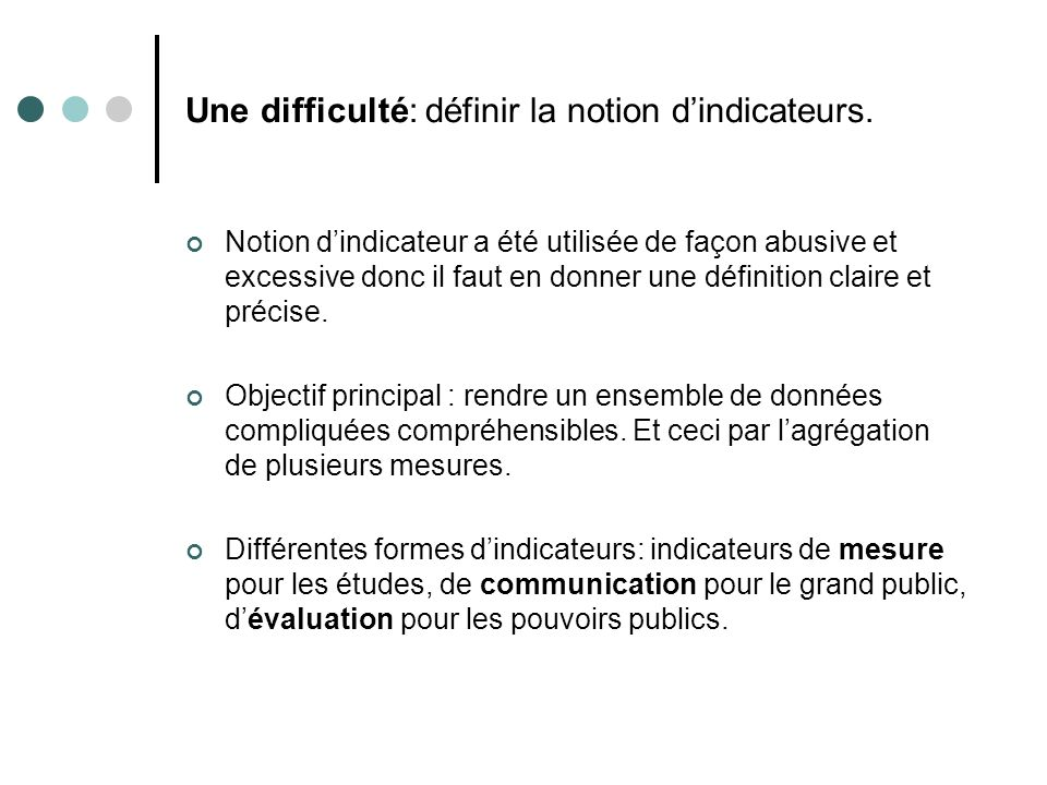 Une difficulté: définir la notion dindicateurs.