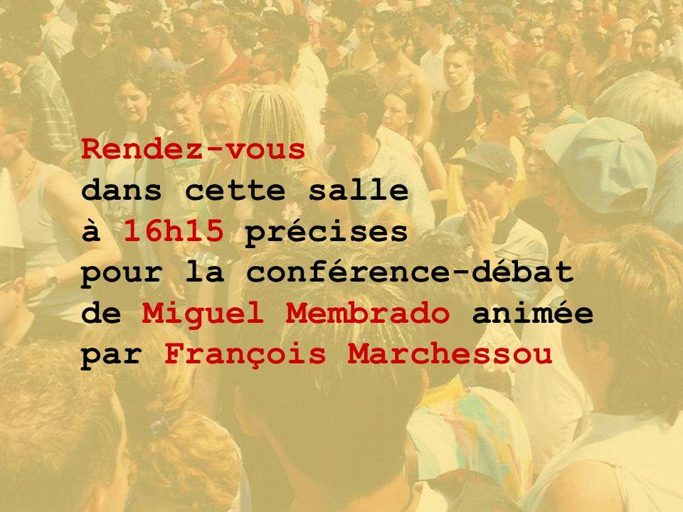 Rendez-vous dans cette salle à 16h15 précises pour la conférence-débat de Miguel Membrado animée par François Marchessou