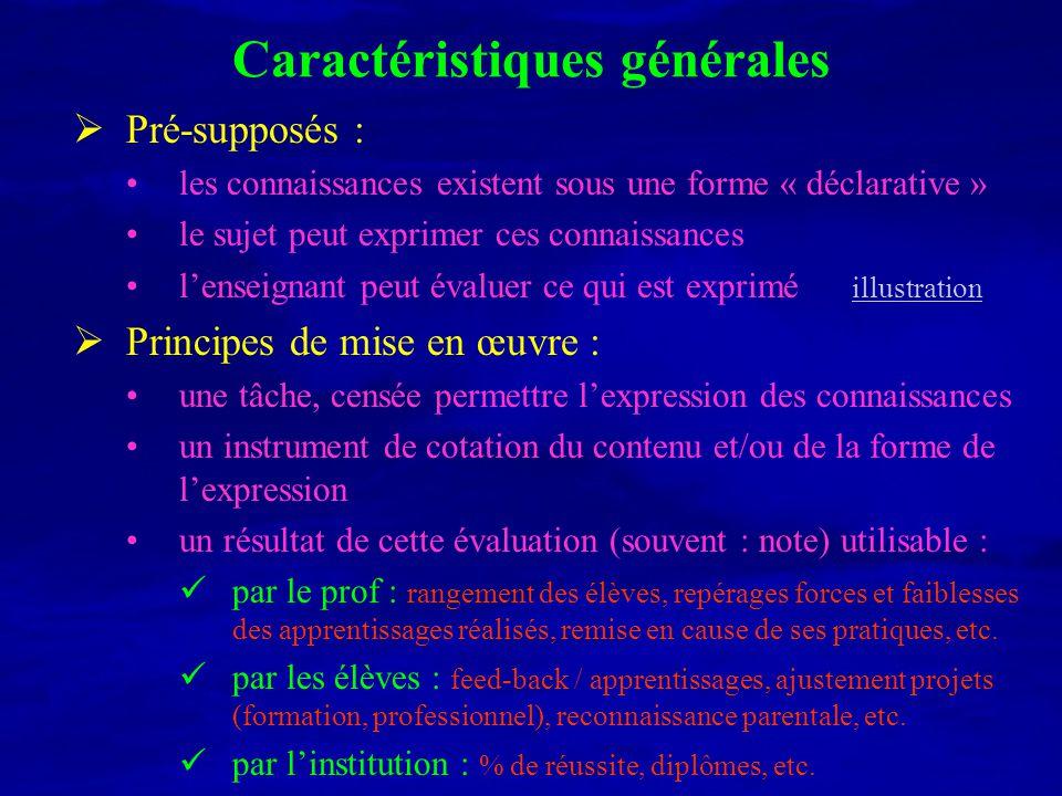 Caractéristiques générales Pré-supposés : les connaissances existent sous une forme « déclarative » le sujet peut exprimer ces connaissances lenseigna