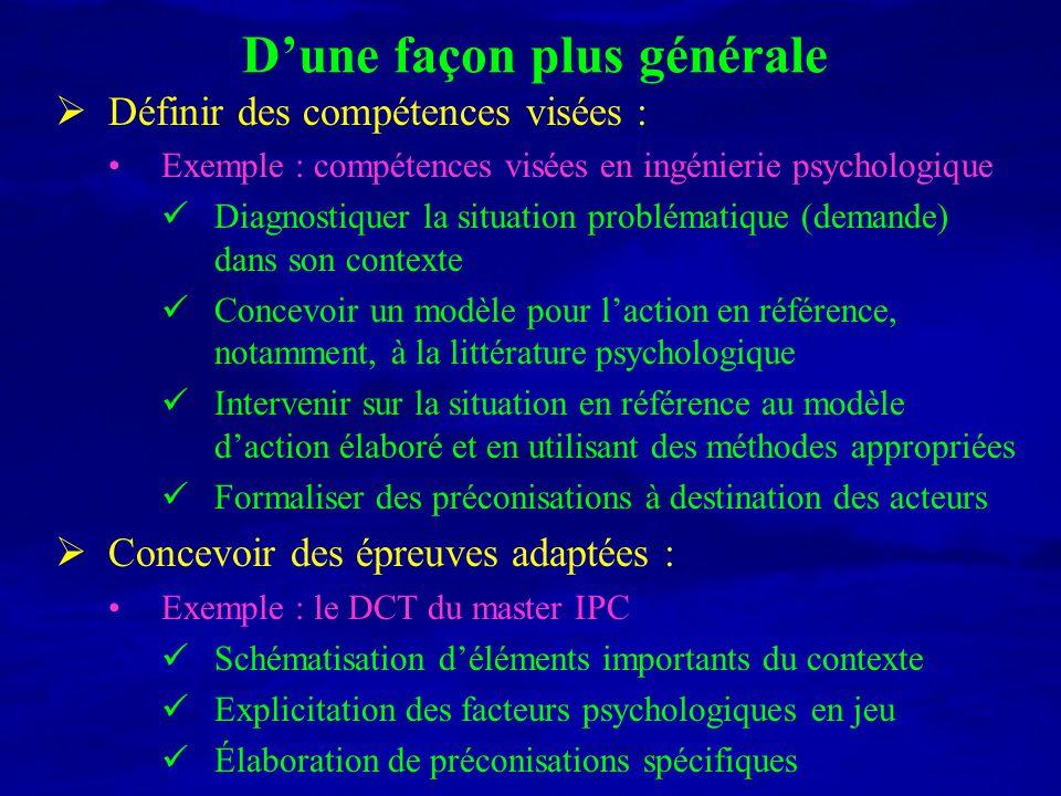 Dune façon plus générale Définir des compétences visées : Exemple : compétences visées en ingénierie psychologique Diagnostiquer la situation probléma