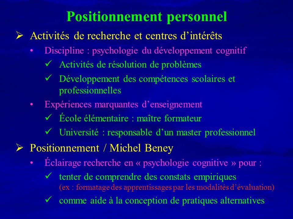 Positionnement personnel Activités de recherche et centres dintérêts Discipline : psychologie du développement cognitif Activités de résolution de pro
