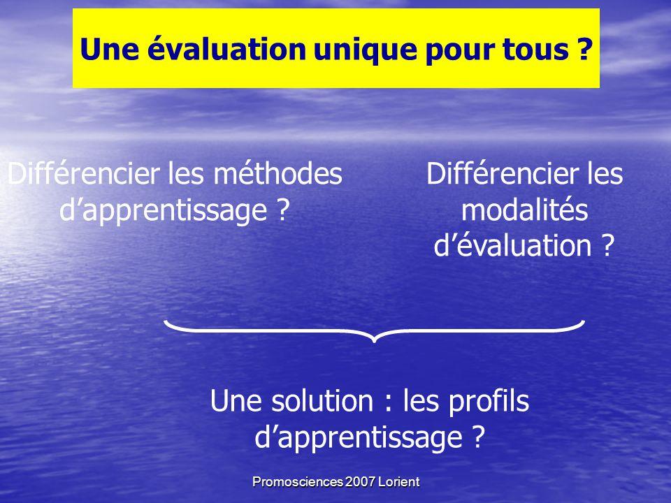 Promosciences 2007 Lorient Une évaluation unique pour tous .