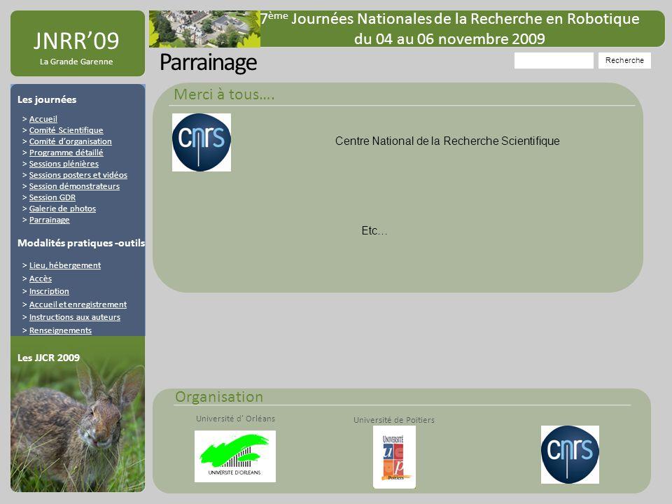 Organisation Université de Poitiers Université d Orléans JNRR09 La Grande Garenne Parrainage Recherche 7 ème Journées Nationales de la Recherche en Ro