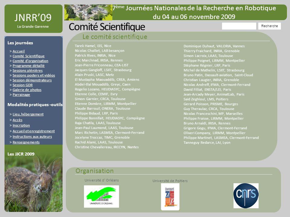 Organisation Université de Poitiers Université d Orléans JNRR09 La Grande Garenne Comité Scientifique Tarek Hamel, I3S, Nice Nicolas Chaillet, LAB bes