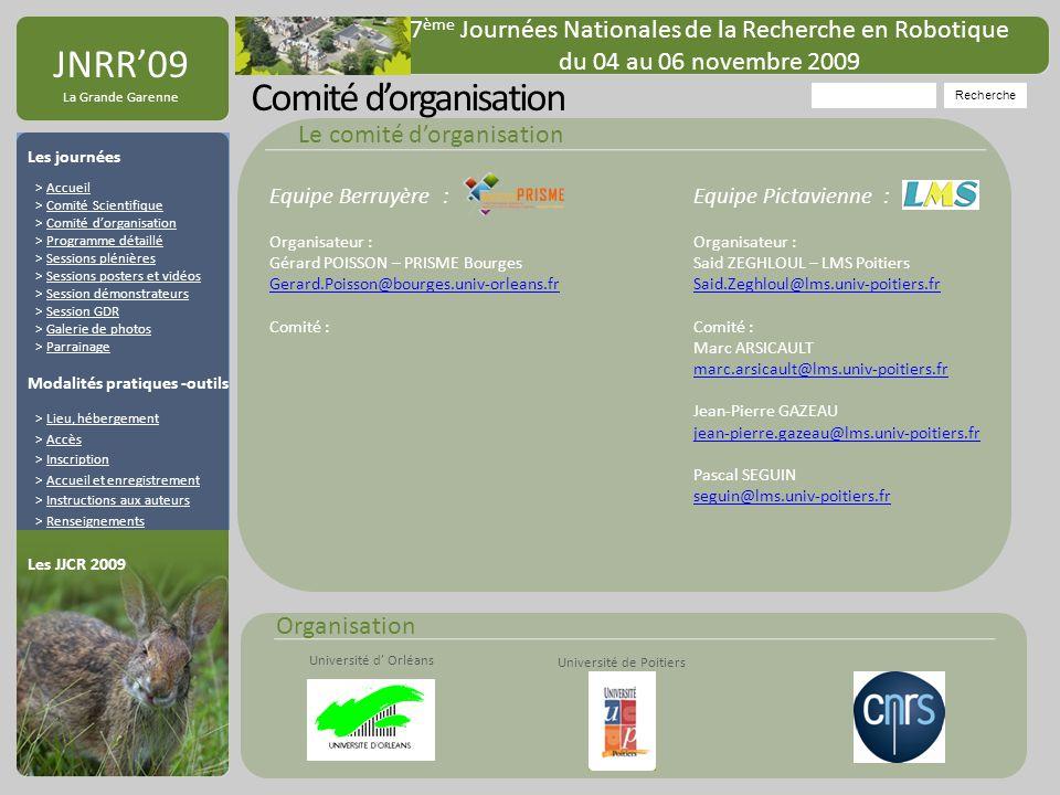 JNRR09 La Grande Garenne Comité dorganisation Le comité dorganisation Recherche 7 ème Journées Nationales de la Recherche en Robotique du 04 au 06 nov