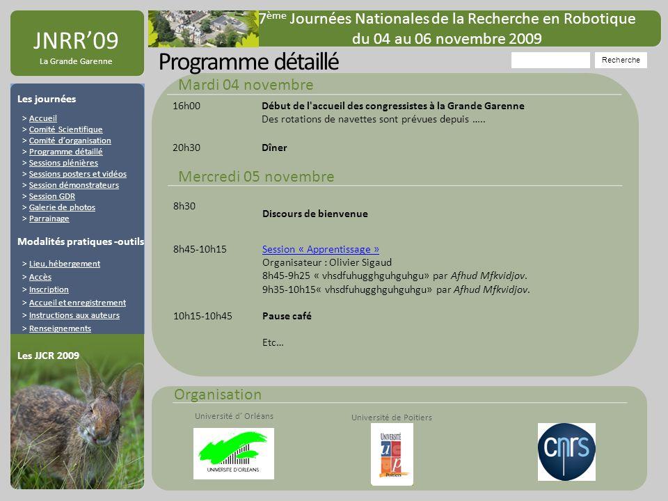 JNRR09 La Grande Garenne Recherche 7 ème Journées Nationales de la Recherche en Robotique du 04 au 06 novembre 2009 Les journées > Accueil > Comité Sc