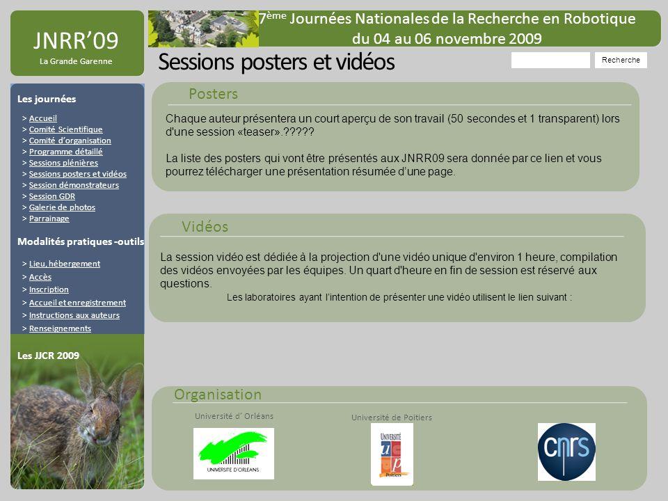 Organisation Université de Poitiers Université d Orléans JNRR09 La Grande Garenne Sessions posters et vidéos Recherche 7 ème Journées Nationales de la