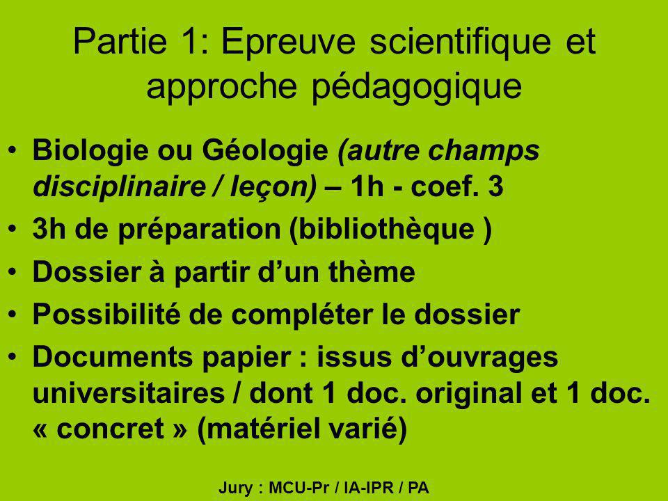 Partie 1: Epreuve scientifique et approche pédagogique Biologie ou Géologie (autre champs disciplinaire / leçon) – 1h - coef. 3 3h de préparation (bib
