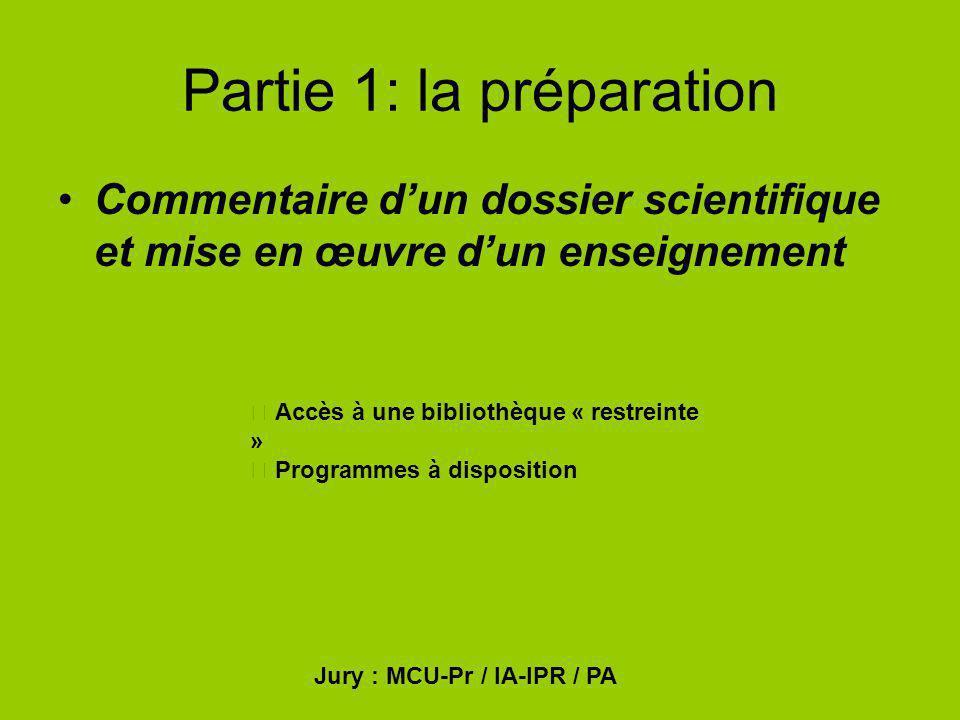Partie 1: la préparation Commentaire dun dossier scientifique et mise en œuvre dun enseignement Accès à une bibliothèque « restreinte » Programmes à d