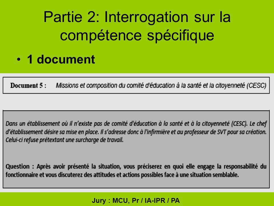 Partie 2: Interrogation sur la compétence spécifique 1 document Jury : MCU, Pr / IA-IPR / PA