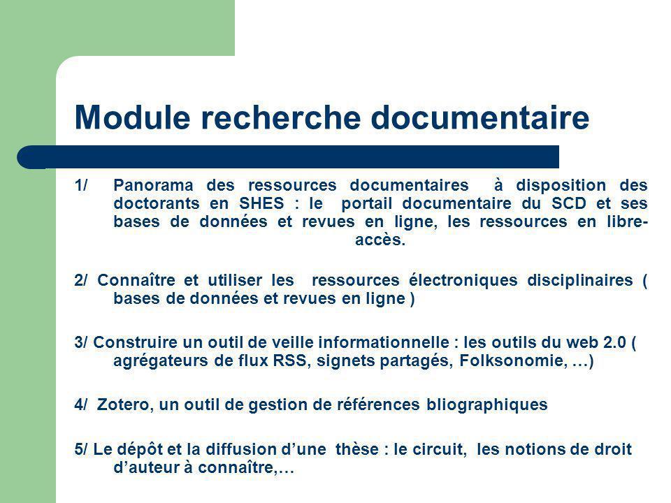 Module recherche documentaire 1/ Panorama des ressources documentaires à disposition des doctorants en SHES : le portail documentaire du SCD et ses bases de données et revues en ligne, les ressources en libre- accès.