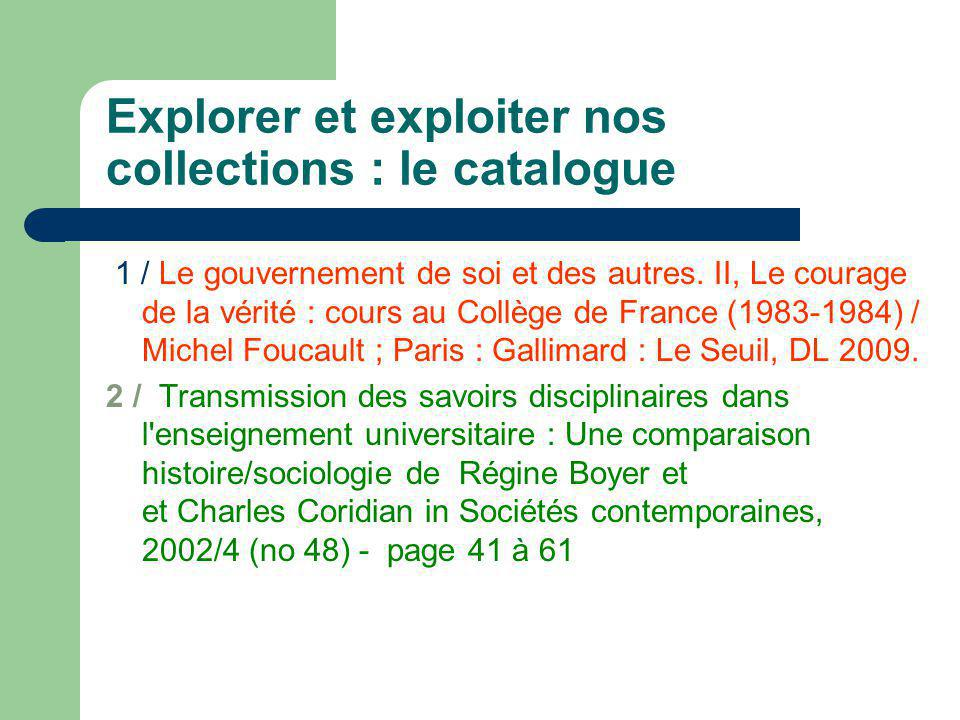 Explorer et exploiter nos collections : le catalogue 1 / Le gouvernement de soi et des autres.