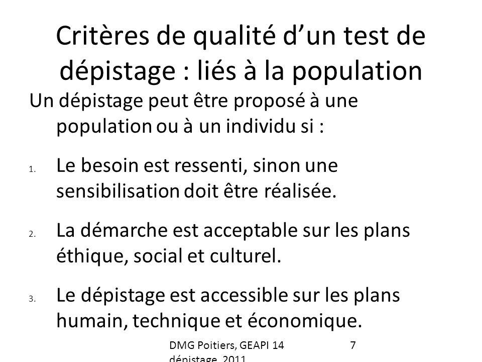 Critères de qualité dun test de dépistage : liés à la population Un dépistage peut être proposé à une population ou à un individu si : 1.