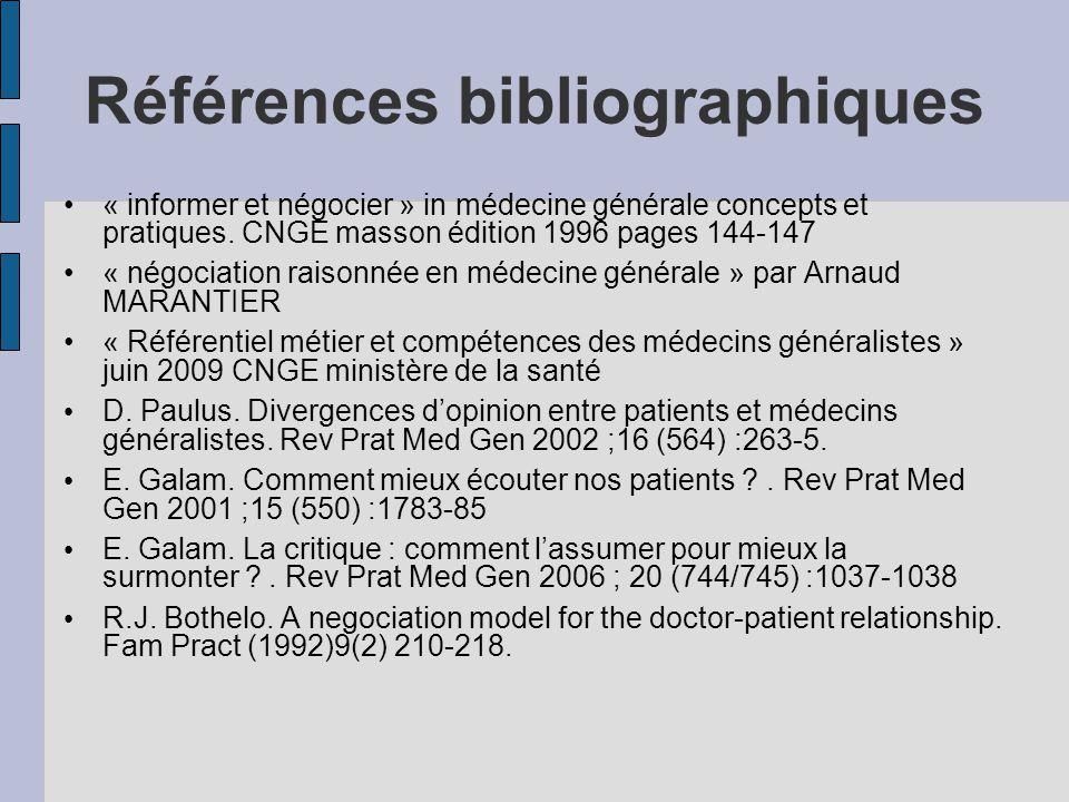Références bibliographiques « informer et négocier » in médecine générale concepts et pratiques. CNGE masson édition 1996 pages 144-147 « négociation