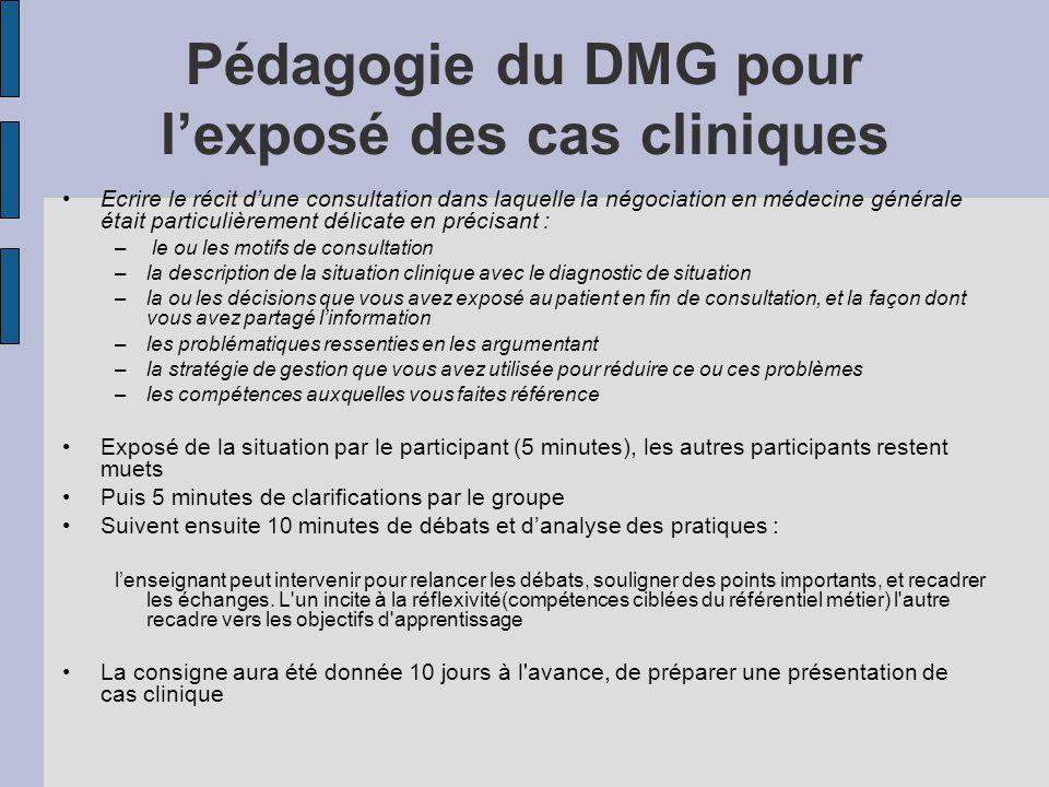 Pédagogie du DMG pour lexposé des cas cliniques Ecrire le récit dune consultation dans laquelle la négociation en médecine générale était particulière
