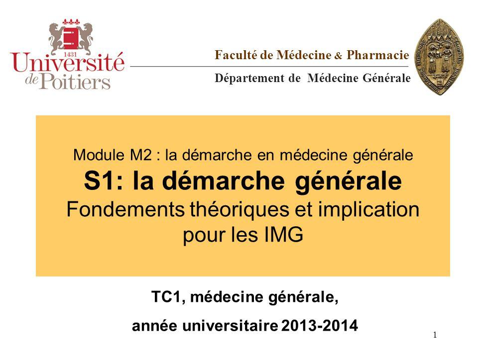 Module M2 : la démarche en médecine générale S1: la démarche générale Fondements théoriques et implication pour les IMG TC1, médecine générale, année