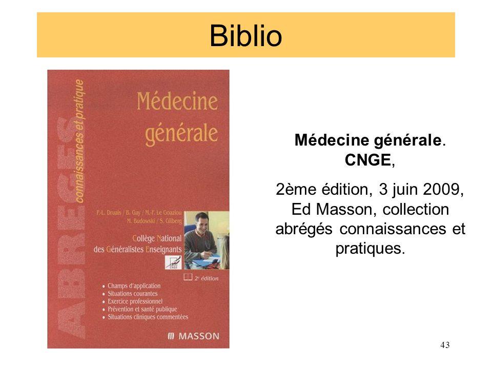 Biblio Médecine générale. CNGE, 2ème édition, 3 juin 2009, Ed Masson, collection abrégés connaissances et pratiques. 43